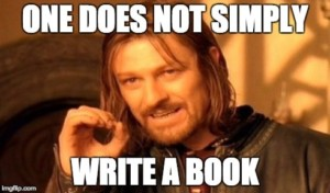 one-does-not-simply-write-a-book