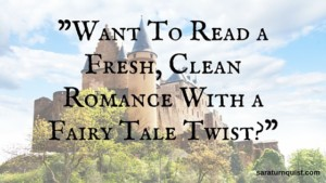 fresh clean romance with fairy tale twist