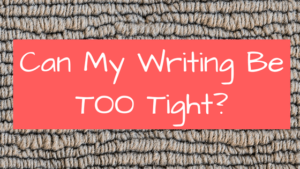 can-my-writing-be-too-tight